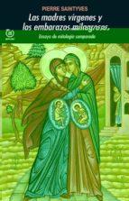las madres virgenes y los embarazos milagrosos: ensayo de mitolog ia comparrada pierre de saintyves 9788473397100