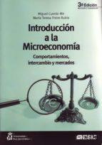 introduccion a la microeconomia. comportamientos, intercambio y m ercados (3ª ed.)-miguel cuerdo mir-maria teresa freire rubio-9788473565400
