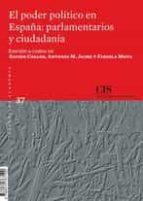el poder politico en españa: parlamentarios y ciudadania xavier coller antonio m. jaime 9788474767100