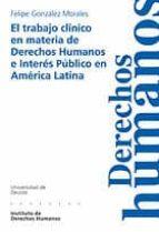 EL TRABAJO CLINICO EN MATERIA DE DERECHOS HUMANOS E INTERES PUBLI CO EN AMERICA LATINA