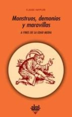 monstruos, demonios y maravillas a fines de la edad media claude kappler 9788476001400