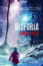 disforia: algo se mueve entre las sombras, algo viaja entre la locura y terror-david jasso-9788477028000