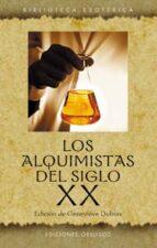 los alquimistas del siglo xx-9788477209300