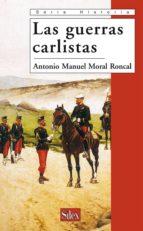 las guerras carlistas antonio manuel moral roncal 9788477371700