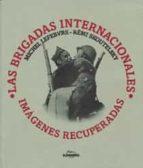 (pe) las brigadas internacionales: imagenes recuperadas remi skoutelsky michel lefebvre 9788477820000