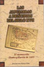 las alpujarras a principios del siglo xvii: el manuscrito domecq  zurita de 1605 jose antonio garcia lujan 9788478016600