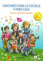 canciones para la escuela y para casa (incluye 2 cds) rafael gonzalez jimenez 9788478697700