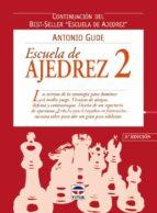escuela de ajedrez 2: continuacion del best seller escuela de aje drez antonio gude 9788479024000