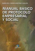 manual basico de protocolo empresarial y social-mª del carmen martinez guillen-9788479788100