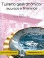 turismo gastronomico: recursos e itinerarios xulio x. pardellas de blas 9788481584400