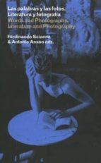 las palabras y las fotos. literatura y fotografia-ferdinando scianna-9788481814200