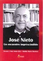 jose nieto: un encuentro imprescindible: musicologia hoy, 2-vicente j. ruiz anton-9788481963700