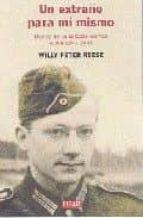 un extraño para mi mismo: diarios de un soldado aleman: rusia 194 1-1944-willy peter reese-9788483066300