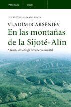 en las montañas de la sijote-alin: a traves de la taiga de sibera oriental-vladimir arseniev-9788483077900