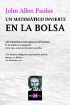 un matematico invierte en la bolsa john allen paulos 9788483109700