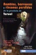 ramblas, barrancos y rincones perdidos de la provincia de teruel amor polo luis torrijo 9788483212400
