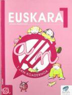 euskara 1 lehen hezkuntza: lan koadernoa 1-9788483318300