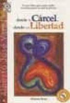 desde la carcel desde mi libertad (2ª ed.) alberto josé varela 9788483522400