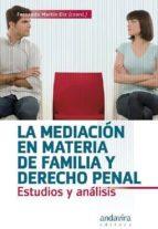 mediacion en materia de familia y derecho penal: estudios y anali sis fernando martin diz 9788484086000