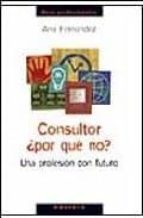 consultor ¿por que no?: una profesion con futuro ana fernandez 9788484691600