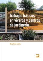 trabajos basicos en viveros y centros de jardineria elisa boix aristu 9788484765400