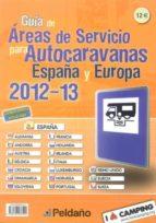 guia de areas de servicio para autocaravanas españa y europa 2012-2013-9788487288500