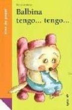 balbina tengo, tengo-merce aranega-9788487334900