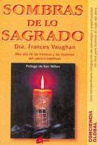 sombras de los sagrado mas alla de las trampas y las ilusiones de l camino espiritual-frances vaughan-9788488242600