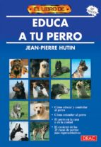 educa a tu perro (9ª ed.) jean pierre hutin 9788488893000