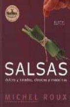 salsas (4ª ed.): dulces y saladas, clasicas y modernas michel roux 9788488990600