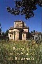 palencia en los siglos del romanico 9788489483200
