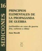 principios elementales de la propaganda de guerra: utilizables en caso de guerra fria, caliente o tibia anne morelli 9788489753600