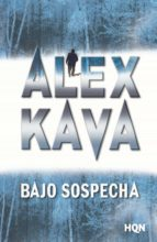 bajo sospecha (ebook)-alex kava-9788490103500