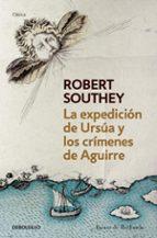 la expedicion de ursua y los crimenes de aguirre robert southey 9788490320600