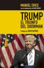 trump, el triunfo del showman (ebook)-manuel erice-9788490558300