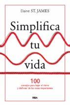 simplifica tu vida-elaine saint james-9788490567500