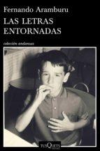 las letras entornadas (ebook) fernando aramburu 9788490660300