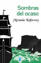 sombras del ocaso (ebook)-miranda kellaway-9788490696200
