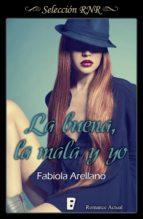 la buena, la mala y yo (solo chicas 3) (ebook)-fabiola arellano-9788490699300