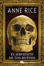 el sirviente de los huesos-anne rice-9788490704400