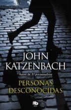 personas desconocidas john katzenbach 9788490705100