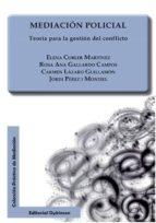mediacion policial: teoria para la gestion del conflicto-elena cobler martinez-rosa ana gallardo campos-carmen lazaro guillamon-9788490852200
