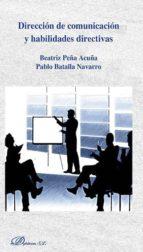 dirección de comunicación y habilidades directivas (ebook) pablo; peña acuña, beatriz batalla navarro 9788490858400