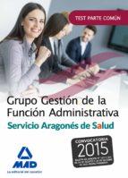 grupo gestion de la funcion administrativa del servicio aragones de salud. test parte comun 9788490937600