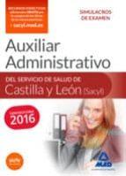 auxiliar administrativo del servicio de salud de castilla y león (sacyl). simulacros de examen-9788490939000