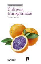 cultivos transgenicos ¿que sabemos de?-jose antonio pio beltran-9788490974100