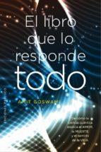 el libro que lo responde todo amit goswami 9788491113300