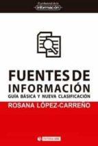 fuentes de información. guía básica y nueva clasificación rosana lópez carreño 9788491169000