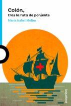 El libro de Colon, tras la ruta de poniente autor MARIA ISABEL MOLINA PDF!