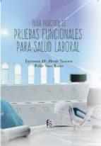 guía práctica de pruebas funcionales para la salud laboral esperanza mª alonso jimenez pablo tome bravo 9788491663300